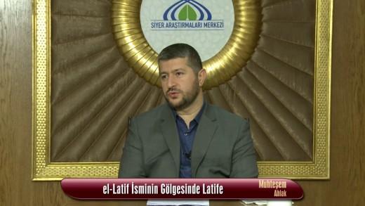 El-Latif İsminin Gölgesinde Latife