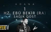 Adana / Sadık Dost: Hz. Ebû Bekir