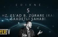 Edirne / Saadetli Sahabi: Hz. Es'ad b. Zürare