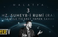 Malatya / Allah ile Ticaret Yapan Sahabî: Hz. Suheyb-i Rumî