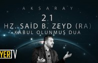 Aksaray / Kabul Olunmuş Dua: Hz. Said B. Zeyd