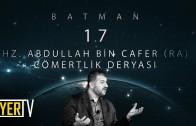 Batman / Cömertlik Deryası: Hz. Abdullah Bin Cafer