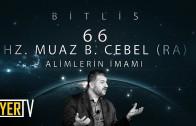 Bitlis / Alimlerin İmamı: Hz. Muaz B. Cebel