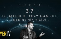 Bursa / Medine'nin Yiğidi: Hz. Malik B. Teyyihan