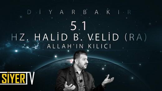 Diyarbakır / Allah'ın Kılıcı: Hz. Halid B. Velid