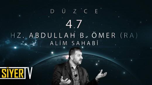 Düzce / Alim Sahabî: Hz. Abdullah B. Ömer