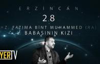 Erzincan / Babasının Kızı: Hz. Fatıma Bint Muhammed