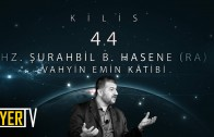 Kilis / Vahyin Emin Kâtibi: Hz. Şurahbil B. Hasene