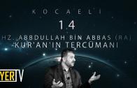 Kocaeli / Kur'an'ın Tercümanı: Hz. Abdullah Bin Abbas