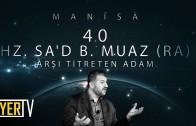 Manisa / Arşı Titreten Sahabî: Hz. Sa'd B. Muaz