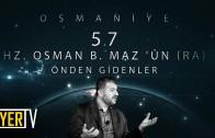 Osmaniye / Önden Gidenler: Hz. Osman B. Maz 'ûn