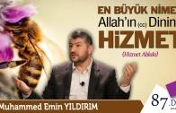 En Büyük Nimet Allah'ın (cc) Dinine Hizmet