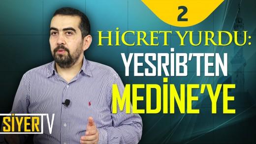 Hicret Yurdu: Yesrib'ten Medine'ye | Yrd. Doç. Dr. Mahmut Kelpetin