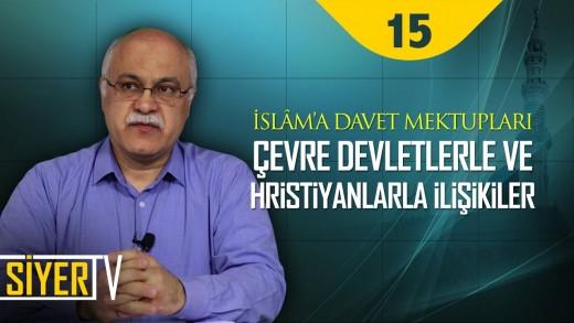 İslâm' a Davet Mektupları, Çevre Devletlerle ve Hristiyanlarla İlişkiler | Prof. Dr. Levent Öztürk