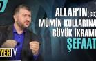 Allah'ın (cc) Mümin Kullarına Büyük İkramı Şefaat