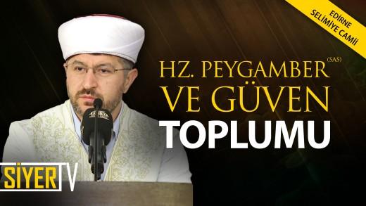 Hz. Peygamber (sas) ve Güven Toplumu | Edirne Selimiye Camii