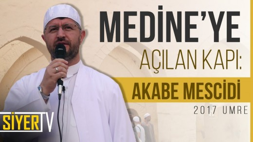 Medine'ye Açılan Kapı: Akabe Mescidi