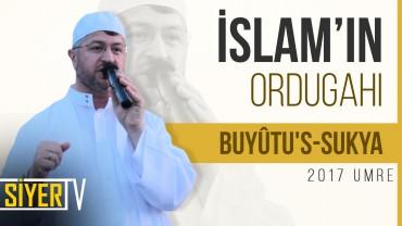 İslam'ın Ordugahı: Buyûtu's-Sukya