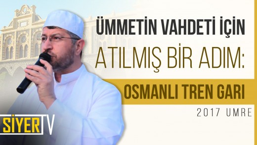 Ümmetin Vahdeti İçin Atılmış Bir Adım: Osmanlı Tren Garı