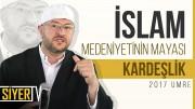 İslam Medeniyetinin Mayası Kardeşlik