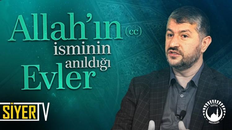 Allah'ın (cc) İsminin Anıldığı Evler