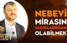 Nebevî Mirasın Sadıklarından Olabilmek | Muhammed Emin Yıldırım
