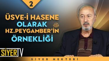 Üsve-i Hasene Olarak Hz. Peygamber'in (sas) Örnekliği   Prof. Dr. Ahmet Önkal
