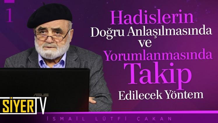 Hadislerin Doğru Anlaşılmasında ve Yorumlanmasında Takip Edilecek Yöntem | Prof. Dr. İsmail Lütfi Çakan