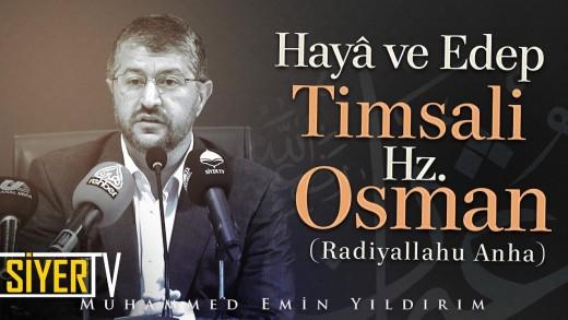 Hayâ ve Edep Timsali Hz. Osman (ra) | Şanlıurfa