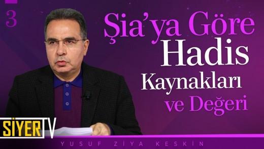 Şia'ya Göre Hadis Kaynakları ve Değeri | Prof. Dr. Yusuf Ziya Keskin