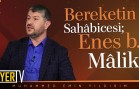 Bereketin Sahâbicesi; Enes b. Mâlik