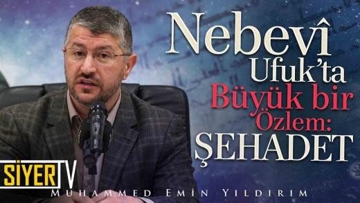 Nebevî Ufuk'ta Büyük Bir Özlem: Şehadet | Diyarbakır