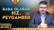 Baba Olarak Hz. Peygamber (sas) | Doç. Dr. Erdinç Ahatlı