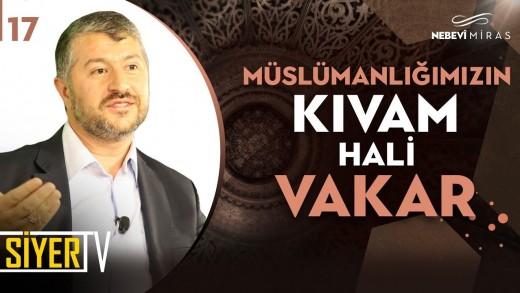 Müslümanlığımızın Kıvam Hali Vakar