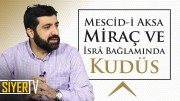 Mescid-i Aksa, Miraç ve İsrâ Bağlamında Kudüs | Musa Biçkioğlu