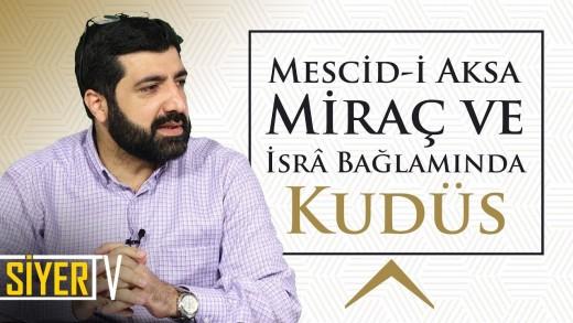 Mescid-i Aksa, Miraç ve İsrâ Bağlamında Kudüs   Musa Biçkioğlu