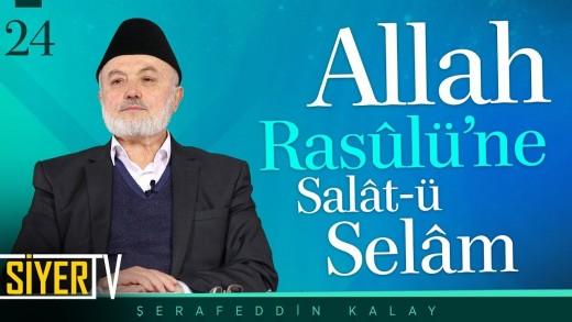 Allah Rasûlü'ne Salât-ü Selâm
