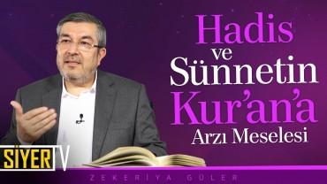 Hadis ve Sünnetin Kur'an'a Arzı Meselesi | Prof. Dr. Zekeriya Güler