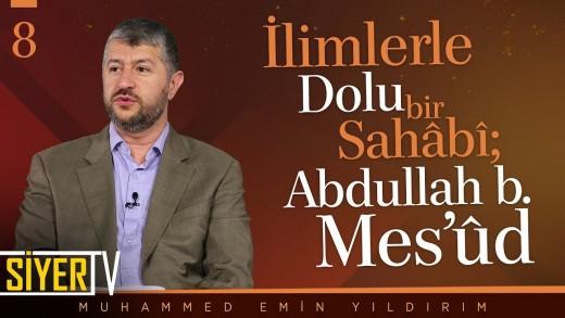 İlimlerle Dolu Bir Sahâbî; Abdullah b. Mes'ûd