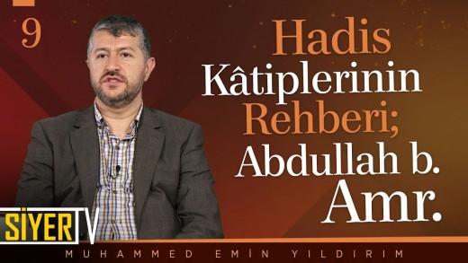 Hadis Kâtiplerinin Rehberi; Abdullah b. Amr