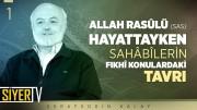 Allah Rasûlü (sas) Hayattayken Sahâbîlerin Fıkhî Konulardaki Tavrı