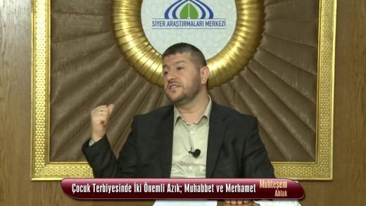 Çocuk Terbiyesinde İki Önemli Azık; Muhabbet ve Merhamet
