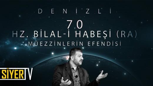 Denizli / Müezzinlerin Efendisi: Hz. Bilal-i Habeşi