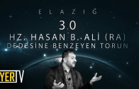 Elazığ / Dedesine Benzeyen Torun: Hz. Hasan b. Ali