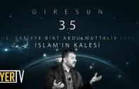 Giresun / İslam'ın Kalesi: Hz. Safiyye Bint Abdulmuttalib
