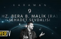 Karaman / Şehadet Sevdalısı: Hz. Bera b. Malik