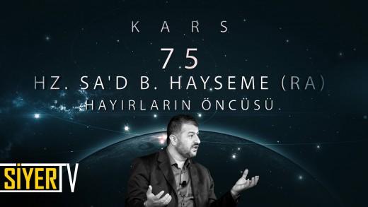 Kars / Hayırların Öncüsü: Hz Sa'd B. Hayseme