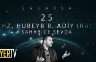 Sakarya / Sahabice Sevda: Hz. Hubeyb b. Adîy