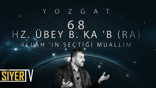 Yozgat / Allah'ın Seçtiği Muallim: Hz. Übey b. Ka'b