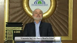 Umrenin Say'ı ve Hacc-ı İfrad'ın Edası (Müzdelife'ye Kadar)